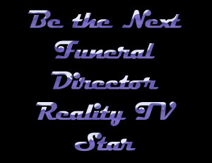 Reality TV Funeral Director