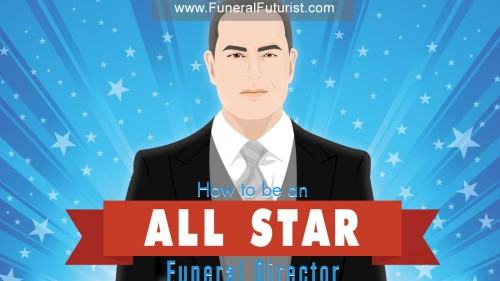 How to be an All Star Funeral Director
