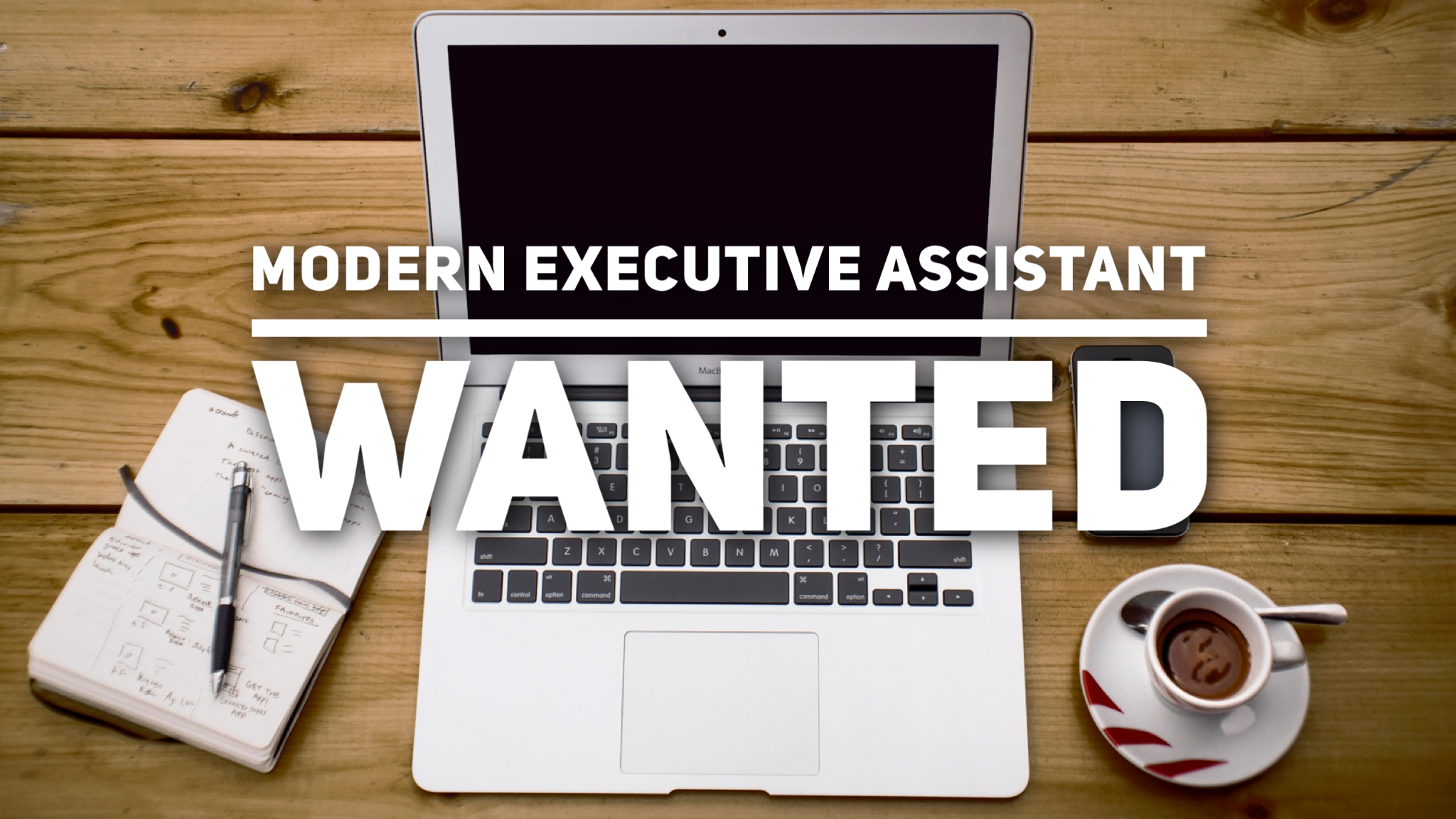 Modern Executive Assistant Wanted  Executive Assistant